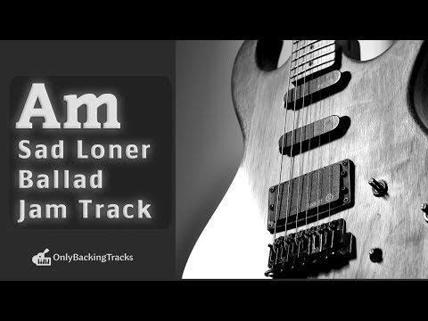20 Minute Loner Sad Ballad Backing Track (A Minor) 85 Bpm