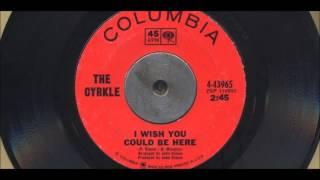 The Cyrkle - I Wish You could Be Here