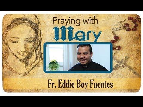 Praying with Mary: Fr. Eddie Boy Fuentes