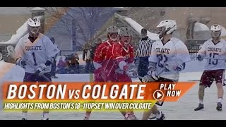 Boston University vs Colgate | 2015 College Lacrosse Highlights