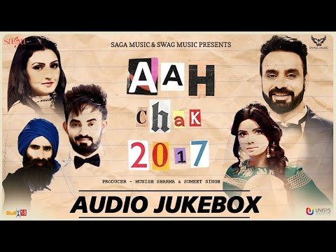 Aah Chak 2017 (Full Audio Jukebox) | Babbu...