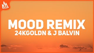 24kGoldn - Mood Remix (Lyrics / Letra) ft. J Balvin, Justin Bieber