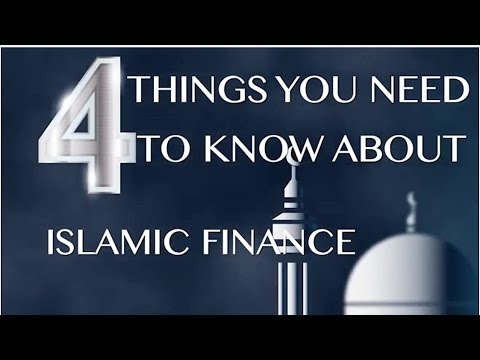Four Things You Need To Know About Islamic Finance