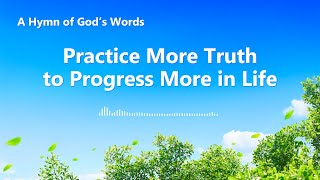 """Practice More Truth to Progress More in Life"" 