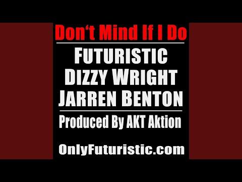 Don't Mind If I Do (feat. Dizzy Wright & Jarren Benton)