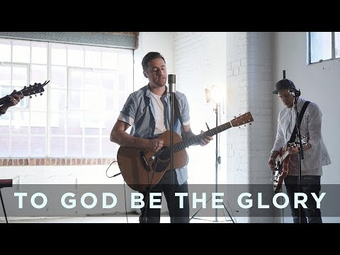 To God Be The Glory // Worship Central // New Song Cafe