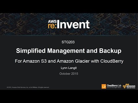 AWS re:Invent 2015 | (STG203) Storage Management & Backup Using Amazon S3 & Amazon Glacier