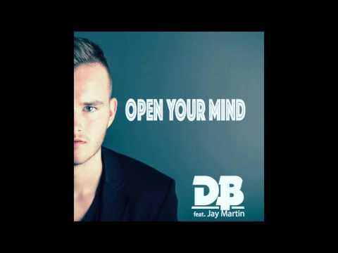 DB - Open your mind (feat. Jay Martin) // OUT NOW
