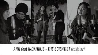ANJI & INDAHKUS - The Scientist (Coldplay)