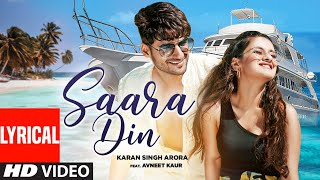 Saara Din Lyrical   Karan Singh Arora   Avneet Kaur   T-Series