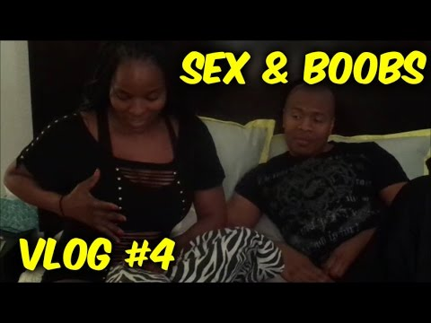 Vlog #4 ( Sex & Boobs: What he thinks )