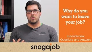 Job interview questions and answers (Part 9): Why do you want to leave your current job?