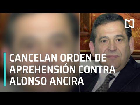 Cancelan orden de aprehensión contra Alonso Ancira - Las Noticias
