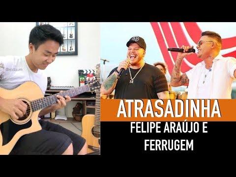 Atrasadinha Felipe Araújo e Ferrugem - Cover Violão Fingerstyle Rodrigo Yukio