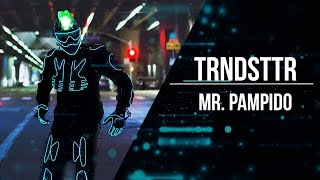 Mr. Pampido | TRNDSTTR