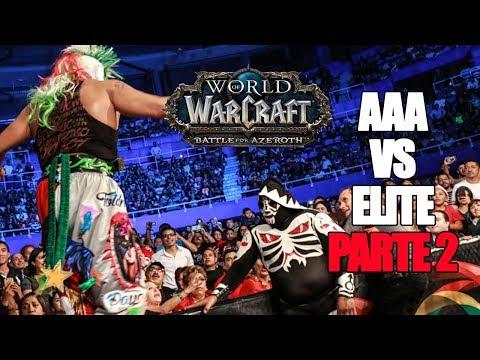 AAA Vs ELITE: Parte 2 Presentado por World of Warcraft  Lucha Libre AAA Worldwide