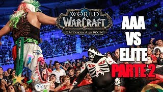 AAA Vs ELITE: Parte 2 Presentado por World of Warcraft | Lucha Libre AAA Worldwide