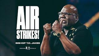 Air Strikes! - Bishop T.D. Jakes
