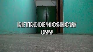 RetroDemoShow #099 - В случае трэша позовите М.
