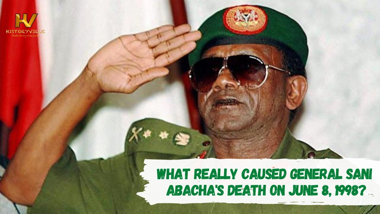 Download What Really Caused General Sani Abacha's Death on June 8, 1998?