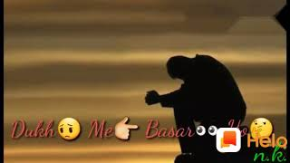 😭Sukh me 💔Kate ya Dukh Mein 💔Basar Ho Mat Ro Mere Dil WhatsApp status new status so sad status