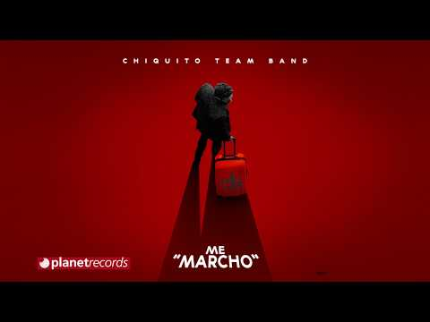 Chiquito Team Band - Me Marcho [Official Audio]