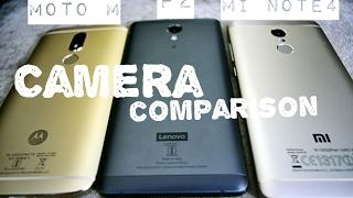 Redmi Note 4 vs Moto M vs Lenovo P2 Camera Comparison