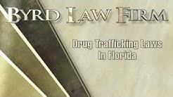 Trafficking Laws in Florida, Derek Byrd, Byrd Law Firm Sarasota Florida