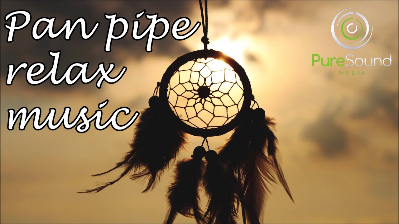 Pan Pipe Relax Music Relaxing Pan Flute Music Youtube