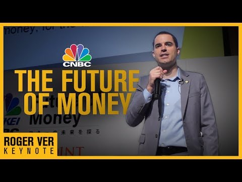 Roger Ver Keynote Presentation  – CNBC Future of Money 2018