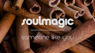 Soulmagic - Someone Like You (Original Mix)