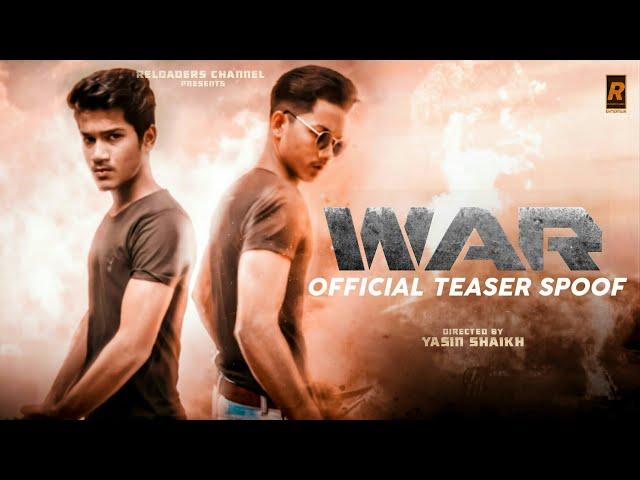 War   Official 4K Teaser Spoof   Habib Shaikh   Sahil Shaikh   Reloaders channel