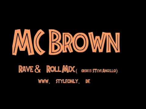 Mc Brown - Rave & Roll Mix (Credits Steve Angello).avi