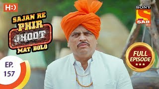 Sajan Re Phir Jhoot Mat Bolo - Ep 157 - Full Episode - 29th December,2017