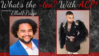 What's The -tea? With ACP! featuring Christopher Haven -Season 2 Episode 1