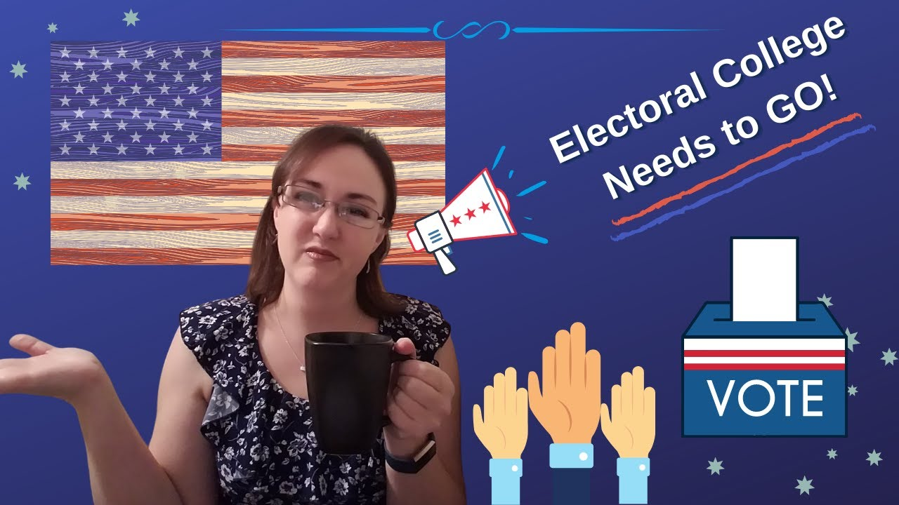 Electoral College Explained - Pros, Cons, and My Take On It