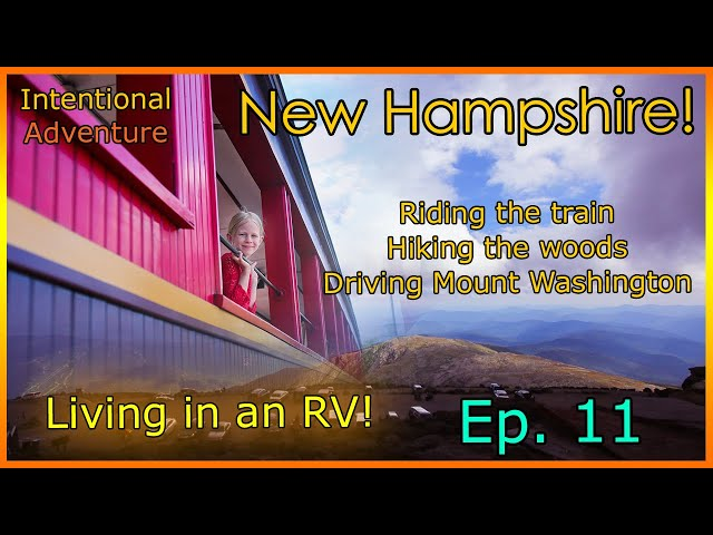 Driving up Mount Washington | Train rides and hiking in New Hampshire | Living in an RV