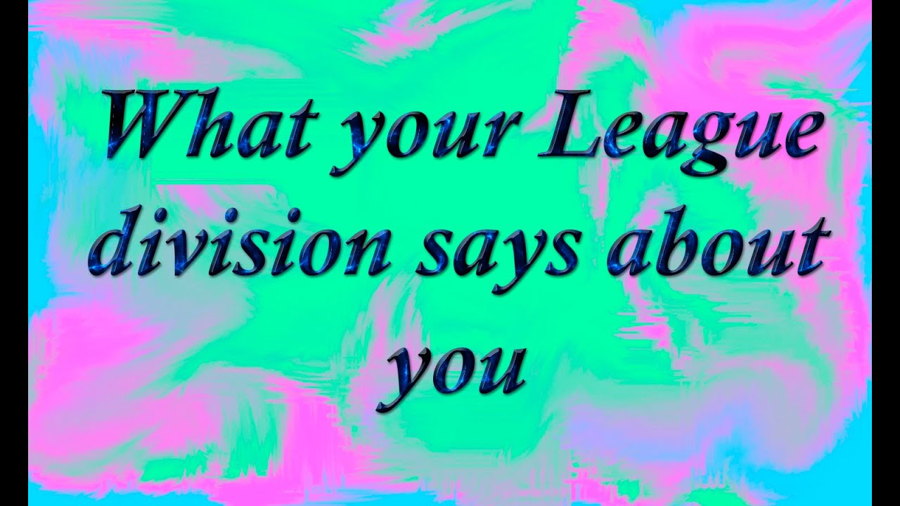 What Your League Division Says About You