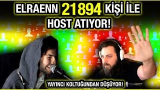 ELRAENN 21894 KİŞİ İLE HΟST ATIYOR, YAYINCI KOLTUĞUNDAN DÜŞÜYOR!