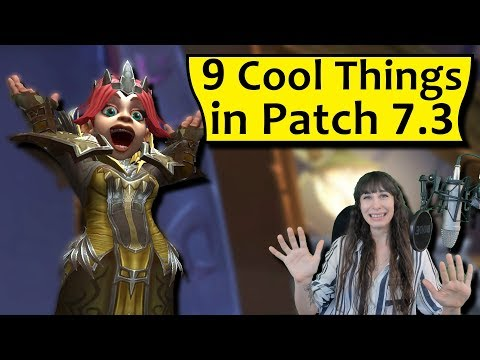 Top 9 Coolest Things in Patch 7.3