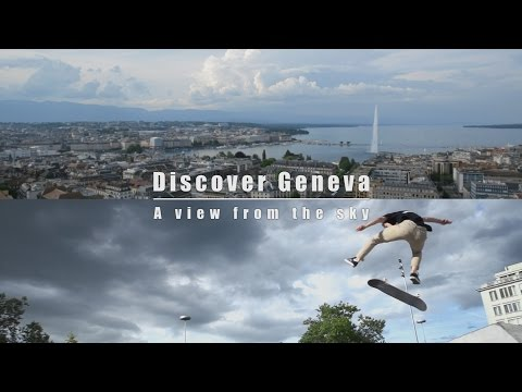 Discover Geneva - A view from the sky