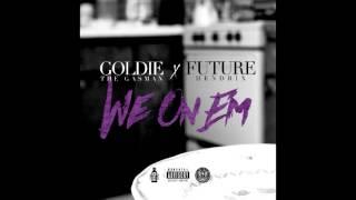 we on em goldie the gasman x future audio