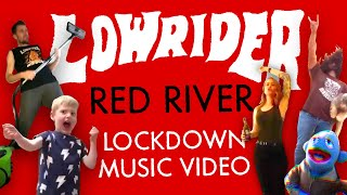 Lowrider - Red River (Official Collaborative Fan Video)