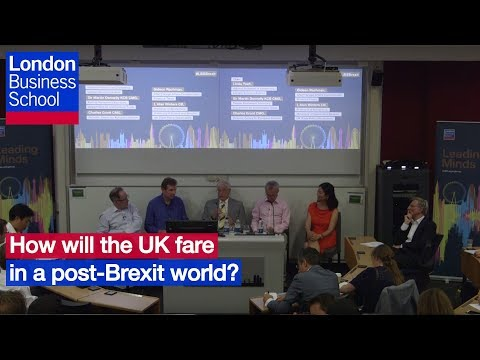 How will the UK fare in a post-Brexit world? | London Business School