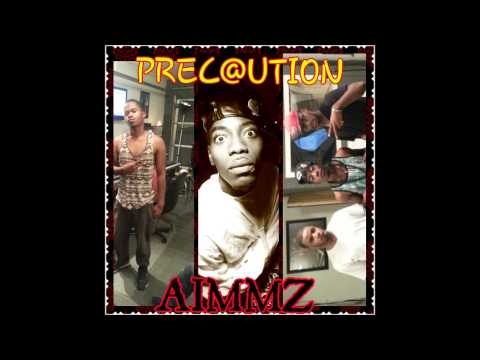 If Its Up To Me- PREC@UTION Ft. AIMMZ