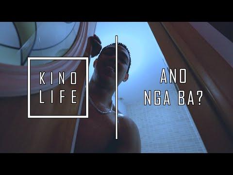 KINO LIFE - ANO NGA BA???