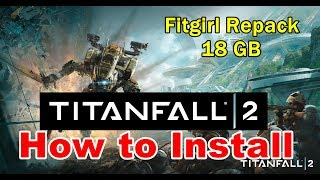 How to Install TITANFALL 2 FitGirl Repack - Steampunks Fix
