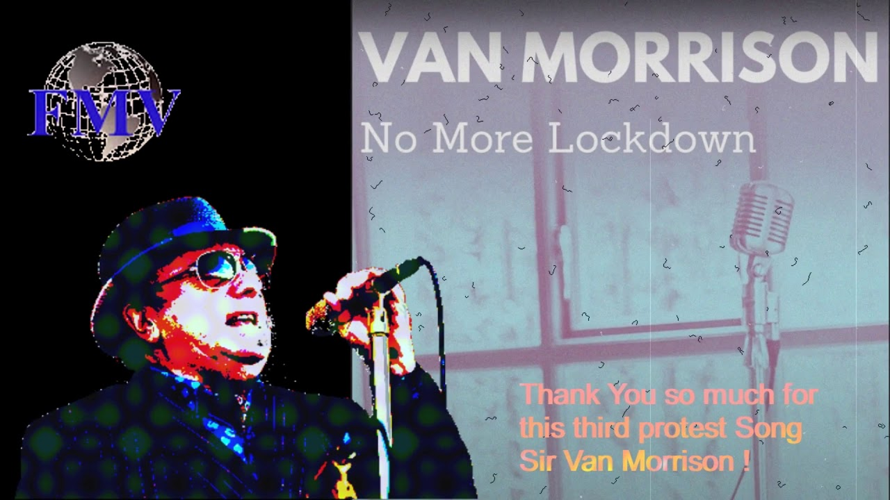 Van Morrison No More Lockdown   Protest Song No 3