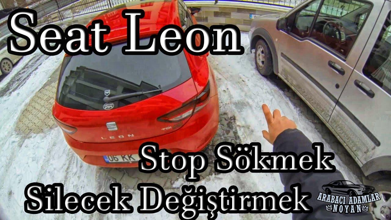 Seat Leon 5F MK3 Stop Sökmek/ Sinyal Ampülü Led ile Değiştirmek/Ön Arka Silecek Değiştirmek
