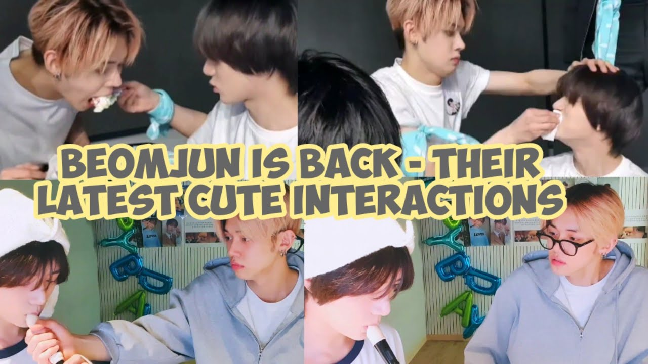 Beomjun Moments - Their Latest Cute Interactions - Our Beomjun is back😍